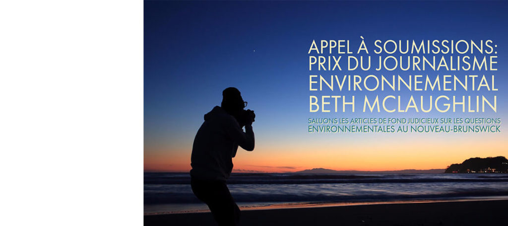 Appel à soumissions pour le prix du journalisme environnemental Beth McLaughlin