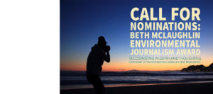 Call for Nominations: Beth McLaughlin Environmental Journalism Award