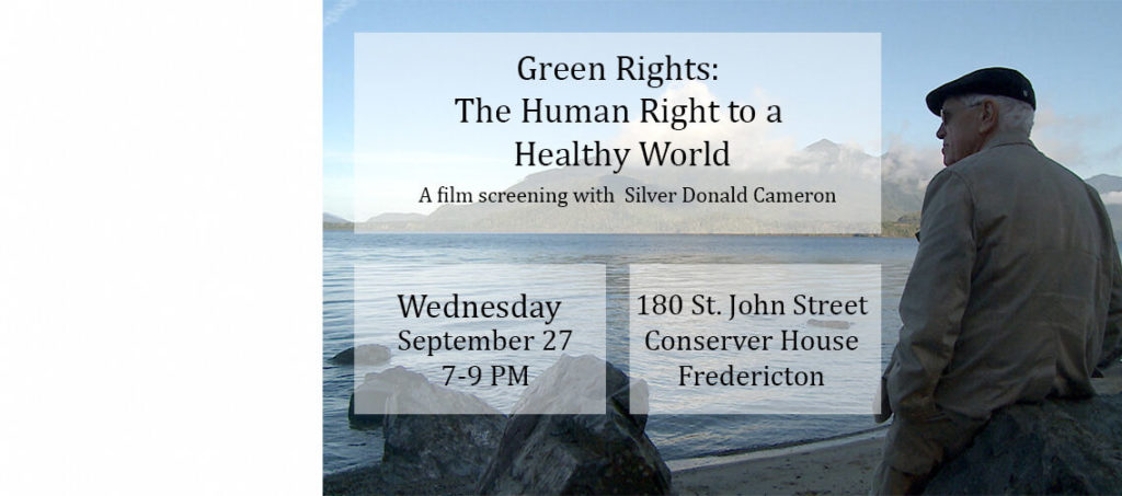 Join us at the 'Green Rights' Film Screening with Silver Donald Cameron