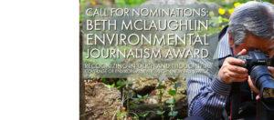 Call for nominations — 2018 Beth McLaughlin Environmental Journalism Award